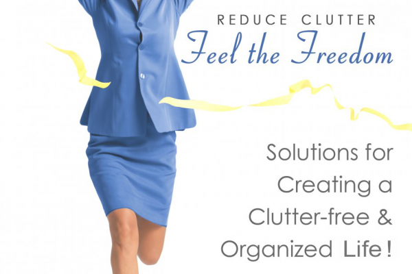 Reduce Clutter - Feel the Freedom